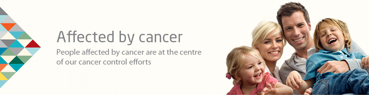 People affected by cancer are at the centre of our cancer control efforts