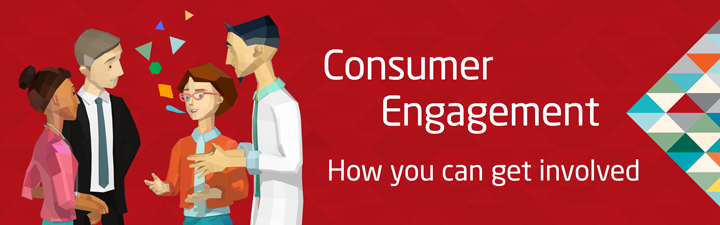 Consumer Engagement - How you can get involved