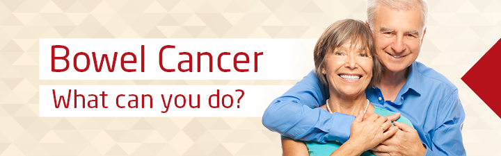 Bowel Cancer - What can you do?
