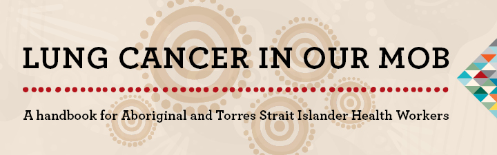 Lung cancer in our mob - a handbook for Aboriginal and Torres Strait Islander