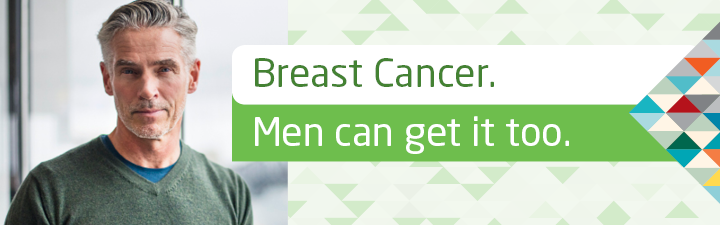 Breast cancer. Men can get it too.