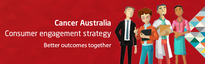 Cancer Australia Consumer engagement strategy