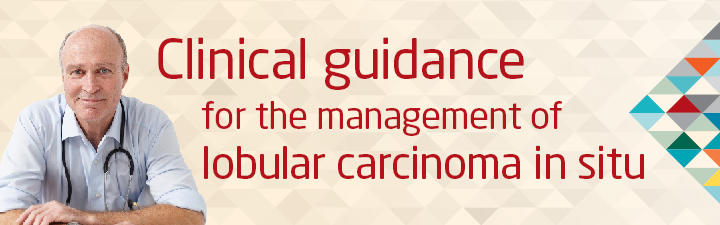 Clinical guidance for the management of lobular carcinoma in situ