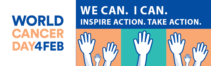 World Cancer Day 4 Feb. We Can. I Can.