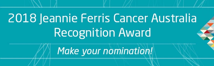 2018 Jeannie Ferris Cancer Australia Recognition Award
