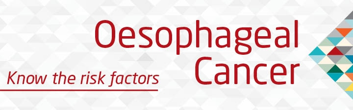 Oesophageal Cancer -  Know the risk factors
