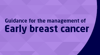 GUIDANCE FOR THE MANAGEMENT OF EARLY BREAST CANCER