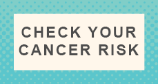 Check your cancer risk